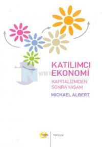 Katılımcı EkonomiKapitalizmden Sonra Yaşam %20 indirimli Michael Alber