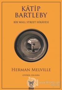 Katip Bartleby - Bir Wall Street Hikayesi