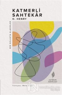Katmerli Sahtekar O. Henry
