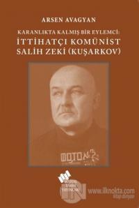 Katranlıkta Kalmış Bir Eylemci: İttihatçı Komünist Salih Zeki Kuşarkov