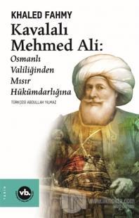 Kavalalı Mehmed Ali: Osmanlı Valiliğinden Mısır Hükümdarlığına