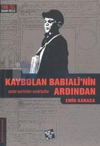 Kaybolan Babıali'nin Ardından: Anılar-Portreler-Anektodlar