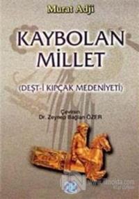 Kaybolan Millet (Deşt-i Kıpkaç Medeniyeti) %15 indirimli Murat Adji