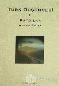 Kaygılar - Türk Düşüncesi 2