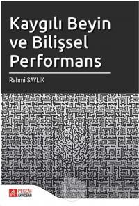Kaygılı Beyin ve Bilişsel Performans