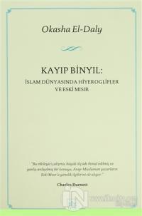 Kayıp Binyıl: İslam Dünyasında Hiyeroglifler ve Eski Mısır Okasha El-D