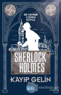 Kayıp Gelin - Sherlock Holmes