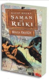 Kayıp Halka - Şaman ve Reiki