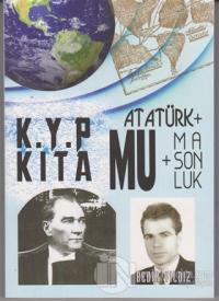 Kayıp Kıta Mu + Atatürk + Masonluk