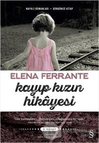 Kayıp Kızın Hikayesi - Napoli Romanları Dördüncü Kitap
