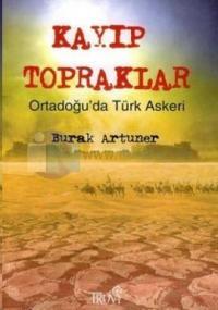 Kayıp Topraklar-Ortadoğu'da Türk Askeri
