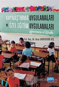 Kaynaştırma Uygulamaları ve Özel Eğitim Uygulamaları Öğretmen El Kitabı