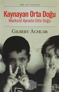Kaynayan Orta Doğu Marksist Aynada Orta Doğu