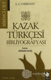 Kazak Türkçesi Bibliyografyası (2 Cilt Takım) %15 indirimli Ş. Ş. Sarı