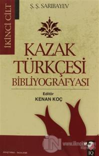 Kazak Türkçesi Bibliyografyası Cilt: 2