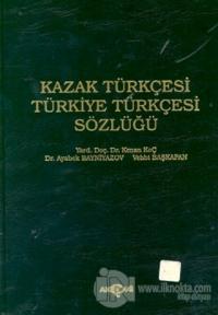 Kazak Türkçesi - Türkiye Türkçesi Sözlüğü (Ciltli)