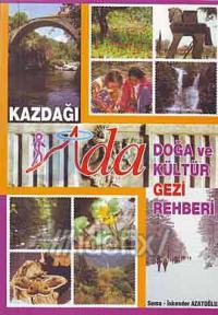 Kazdağı / İda Doğa ve Kültür Gezi Rehberi