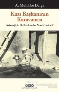 Kazı Başkanının Karavanası A. Muhibbe Darga