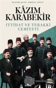 Kazım Karabekir - İttihat ve Terakki Cemiyeti Erhan Çifci