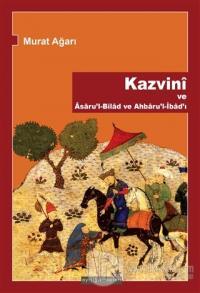 Kazvini ve Asaru'l-Bilad ve Ahbaru'l-İbad'ı