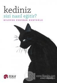 Kediniz Sizi Nasıl Eğitir?