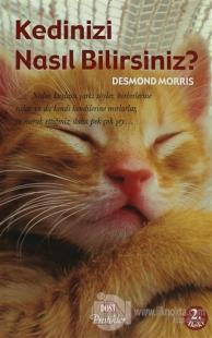 Kedinizi Nasıl Bilirsiniz? %20 indirimli Desmond Morris