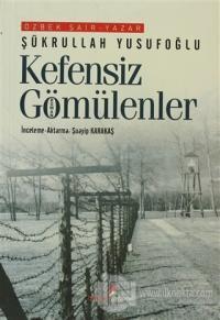Kefensiz Gömülenler %20 indirimli Şükrullah Yusufoğlu