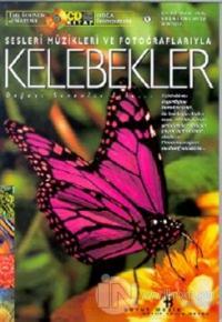 Kelebekler Doğa Senfonileri Sesleri Müzikleri ve Fotoğraflarıyla (Kitap+CD) (Ciltli)