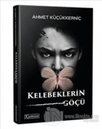 Kelebeklerin Göçü %25 indirimli Ahmet Küçükkerniç