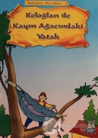 Keloğlan ile Kayın Ağacındaki Yatak - Keloğlan Masalları 4