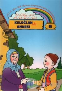Keloğlan Masalları 6: Keloğlan ile Annesi