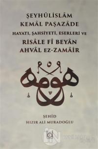 Kemal Paşazade ve Risale fi Beyan Ahval Ez-Zamair (Ciltli)