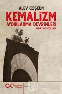 Kemalizm Aydınlanma Devrimleri Nedir? Ne Değildir?