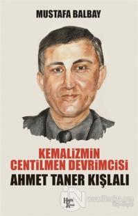Kemalizmin Centilmen Devrimcisi Ahmet Taner Kışlalı