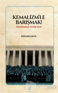Kemalizm'le Barışmak! Rıdvan Kaya