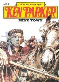Ken Parker - Mine Town - Sayı: 2