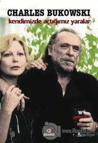 Kendimizde Açtığımız Yaralar %25 indirimli Charles Bukowski
