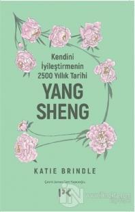 Kendini İyileştirmenin 2500 Yıllık Tarihi: Yang Sheng