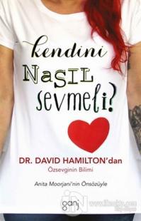 Kendini Nasıl Sevmeli? %40 indirimli David R. Hamilton