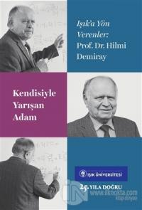 Kendisiyle Yarışan Adam Prof. Dr. Hilmi Demiray
