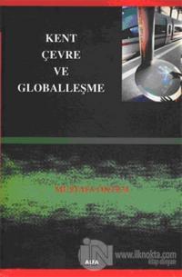 Kent, Çevre ve Globalleşme