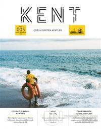 Kent Dergisi Sayı: 5 Nisan - Haziran 2021