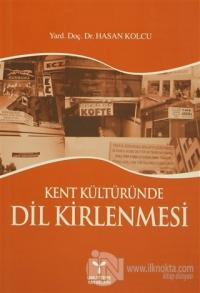 Kent Kültüründe Dil Kirlenmesi
