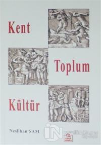 Kent Toplum Kültür
