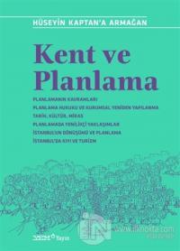 Kent ve Planlama - Hüseyin Kaptan'a Armağan