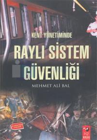 Kent Yönetiminde Raylı Sistem Güvenliği %15 indirimli Mehmet Ali Bal