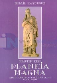 Kentin Kızı Plankia MagnaAntik Anadolu Tarihi Üzerine Bir Roman