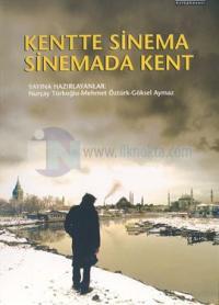 Kentte Sinema Sinemada Kent Nurçay Türkoğlu