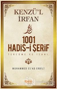 Kenzü'l İrfan - 1001 Hadis-i Şerif Tercüme ve İzahı