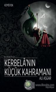 Kerbela'nın Küçük Kahramanı Ali Asgar